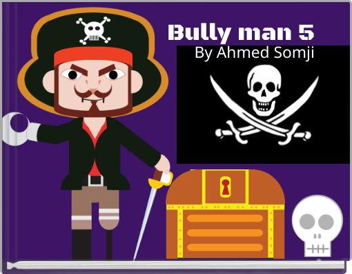 Bully man 5