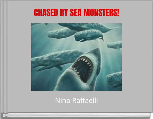 CHASED BY SEA MONSTERS!