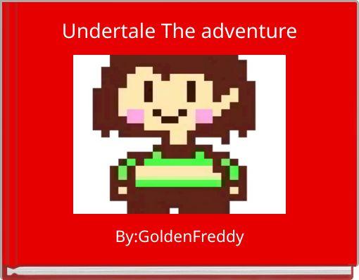 Undertale The adventure