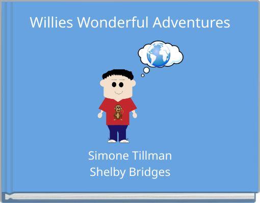 Willies Wonderful Adventures