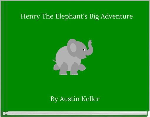 Henry The Elephant's Big Adventure