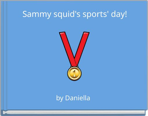 Sammy squid's sports' day!