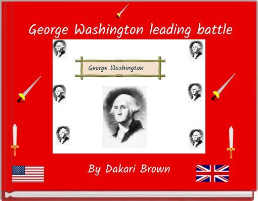 George Washington leading battle