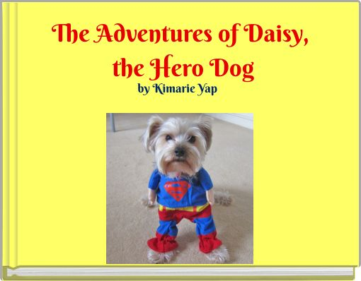 The Adventures of Daisy, the Hero Dog