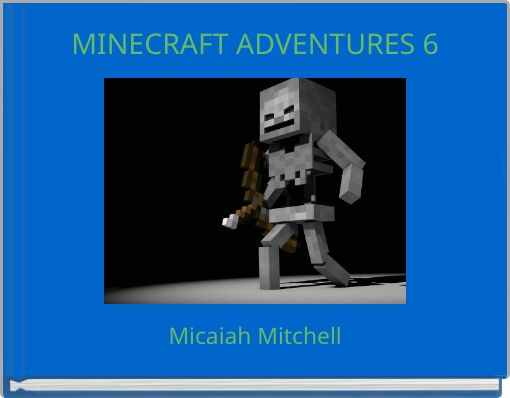 MINECRAFT ADVENTURES 6