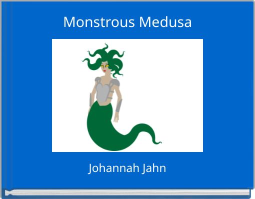 Monstrous Medusa
