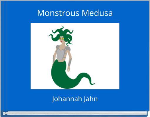 Monstrous Medusa