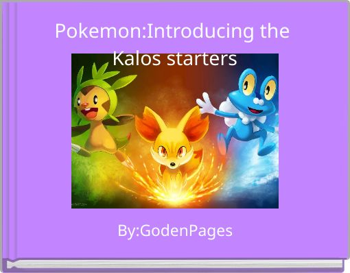 Pokemon:Introducing the Kalos starters