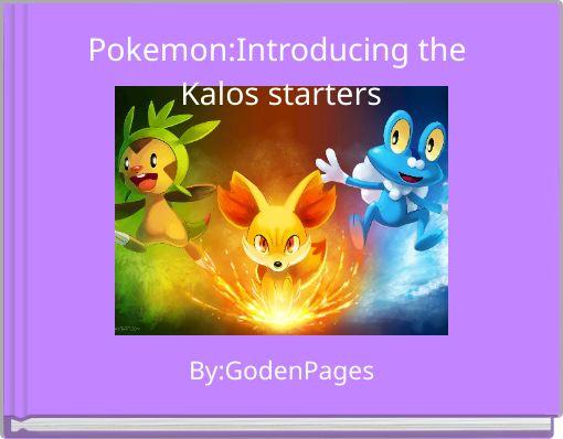 Pokemon:Introducing the Kalos starters