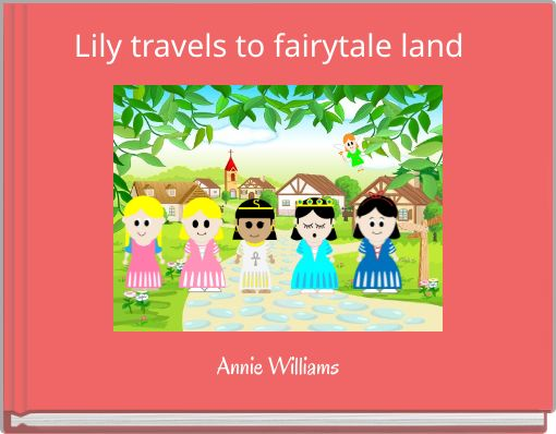 Lily travels to fairytale land