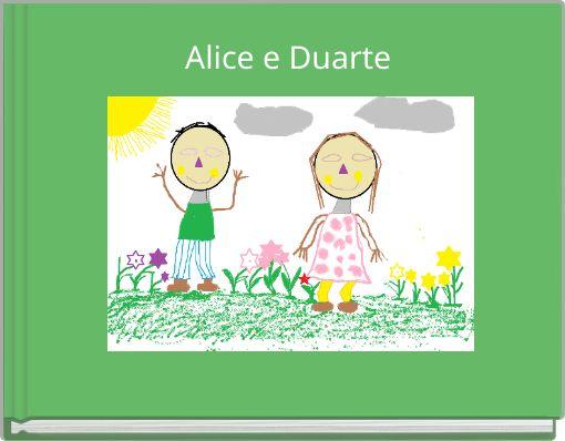 Alice e Duarte
