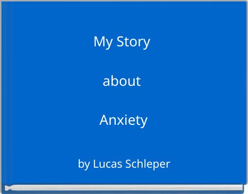 My Story about Anxiety