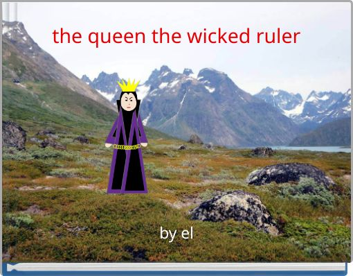 the queen the wicked ruler