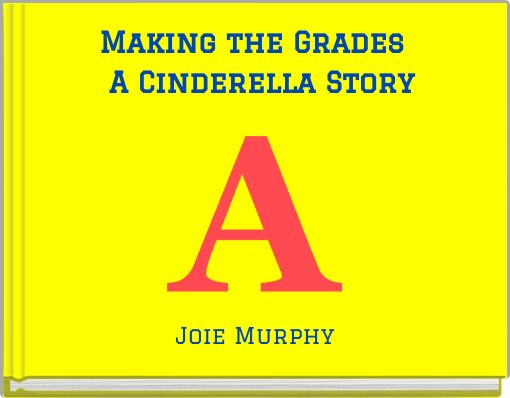 Making the Grades  A Cinderella Story