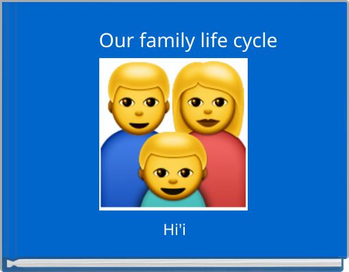 Our family life cycle