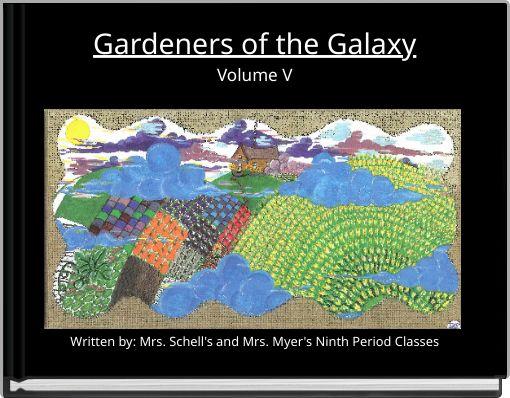 Gardeners of the GalaxyVolume V