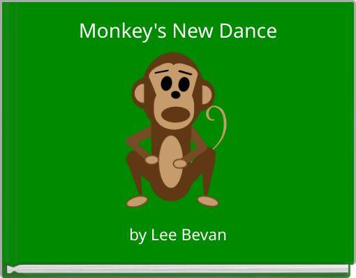 Monkey's New Dance