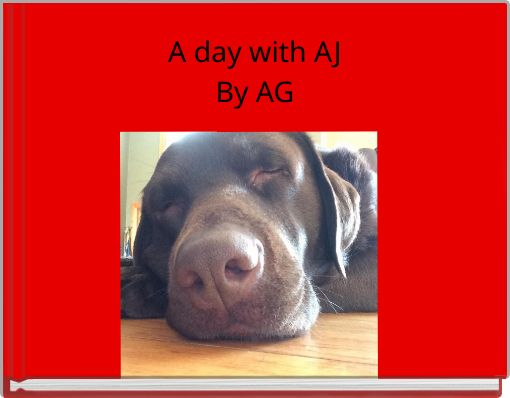 A day with AJ   By AG