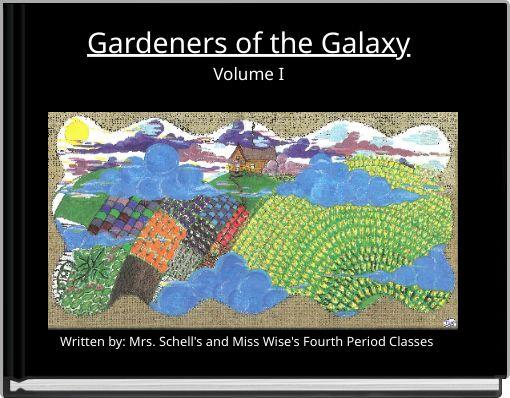 Gardeners of the GalaxyVolume I
