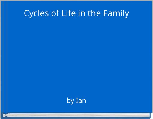 Cycles of Life in the Family