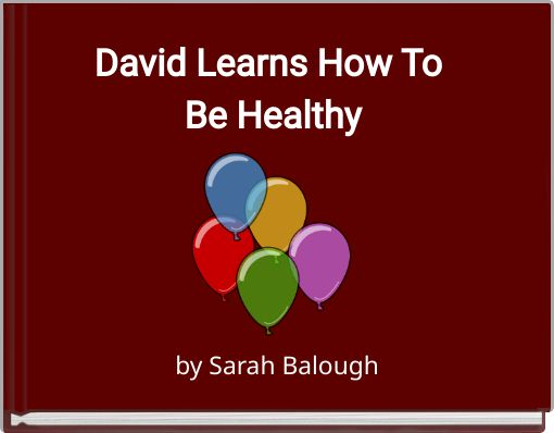 David Learns How To Be Healthy