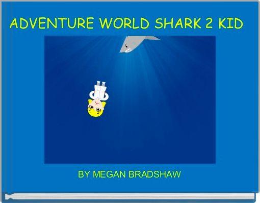 ADVENTURE WORLD SHARK 2 KID