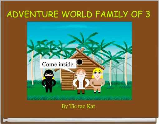 ADVENTURE WORLD FAMILY OF 3