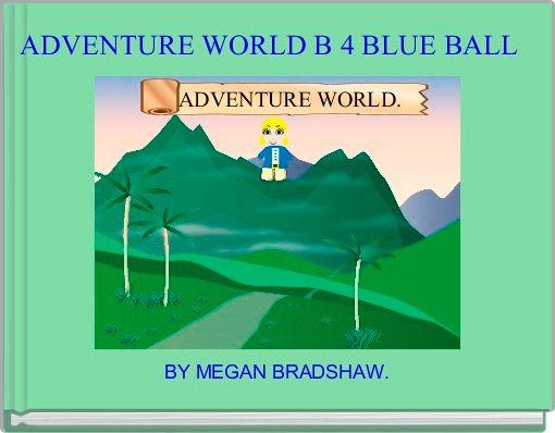 ADVENTURE WORLD B 4 BLUE BALL