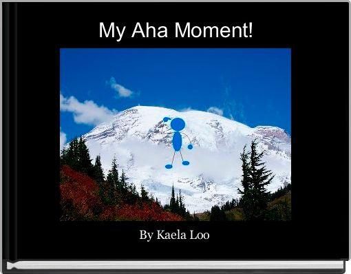 My Aha Moment!