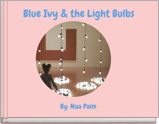 Blue Ivy & the Light Bulbs
