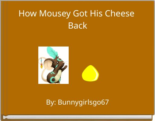 How Mousey Got His Cheese Back