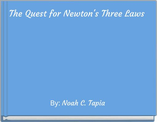 The Quest for Newton's Three Laws