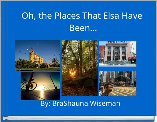 Oh, the Places That Elsa Have Been...
