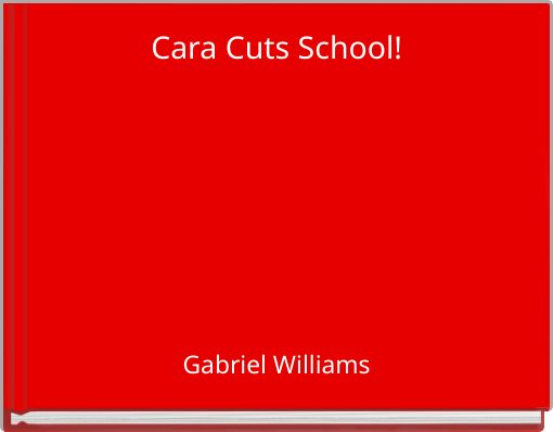 Cara Cuts School!
