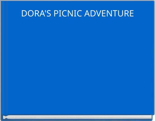 DORA'S PICNIC ADVENTURE