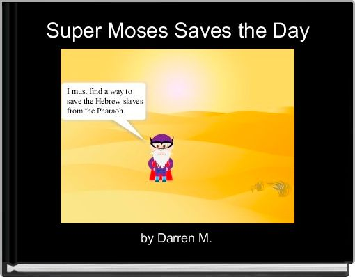 Super Moses Saves the Day