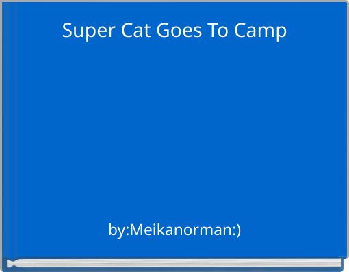 Super Cat Goes To Camp