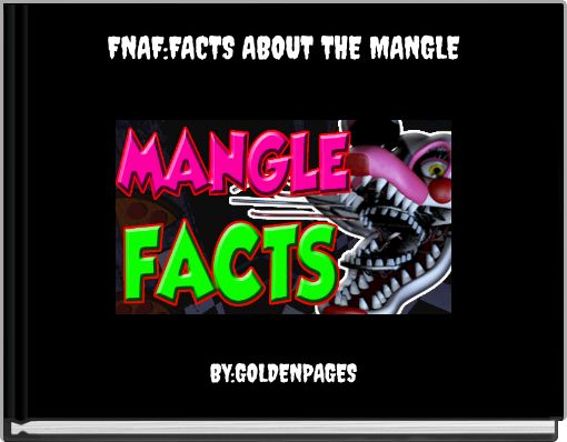 FNAF:FACTS ABOUT THE MANGLE