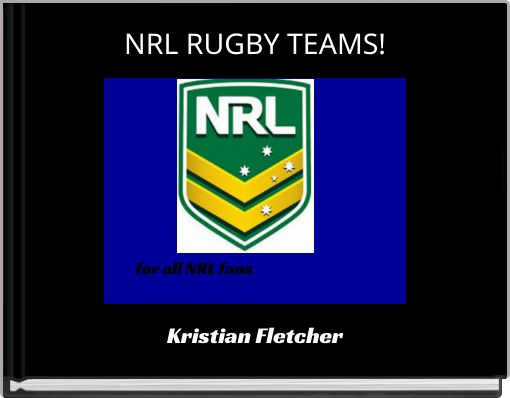 NRL RUGBY TEAMS!