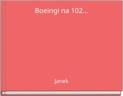 Boeingi na 102...