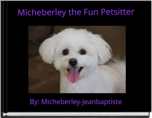 Micheberley the Fun Petsitter