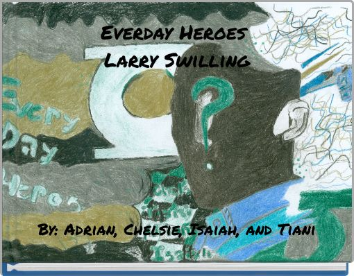 Everday Heroes Larry Swilling