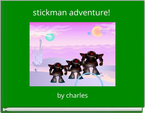stickman adventure!