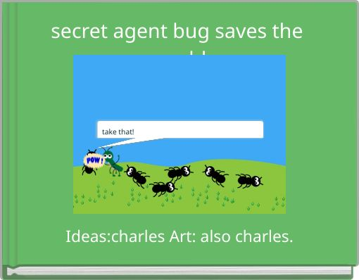 secret agent bug saves the world