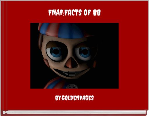 FNAF:FACTS OF BB