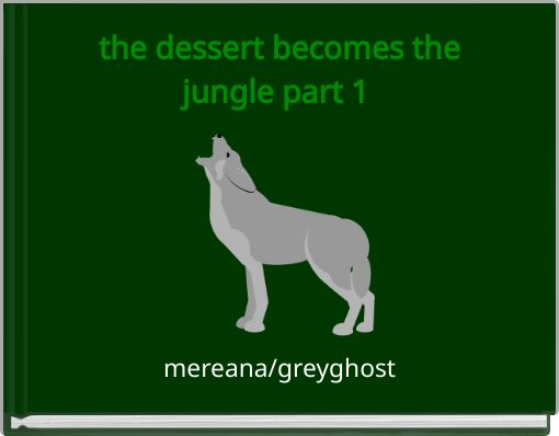 the dessert becomes the jungle part 1