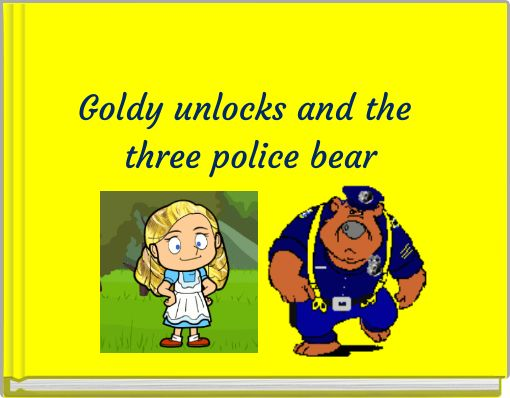 Goldy unlocks and the three police bear