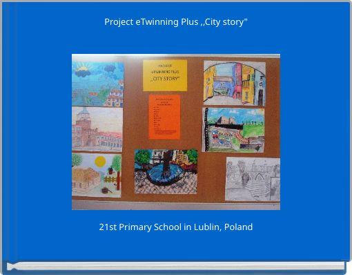 Project eTwinning Plus ,,City story
