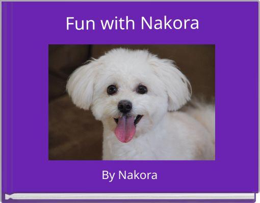 Fun with Nakora