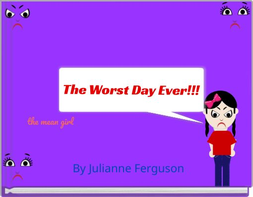 The Worst Day Ever!!!